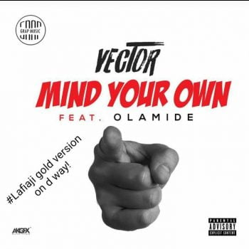 Download: Vector ft. Olamide – Mind Your Own