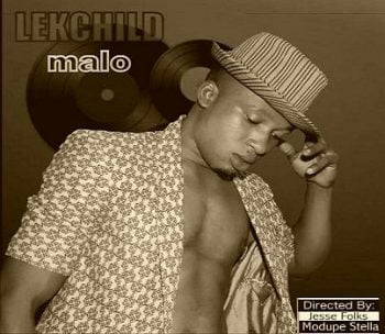 "Download : Lekchild - ""Malo"" (Video)"