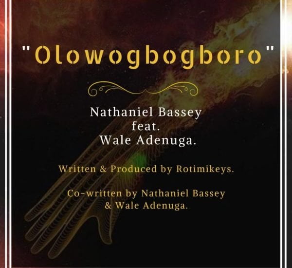Download: Nathaniel Bassey ft. Wale Adenuga – OlowoGboGboro