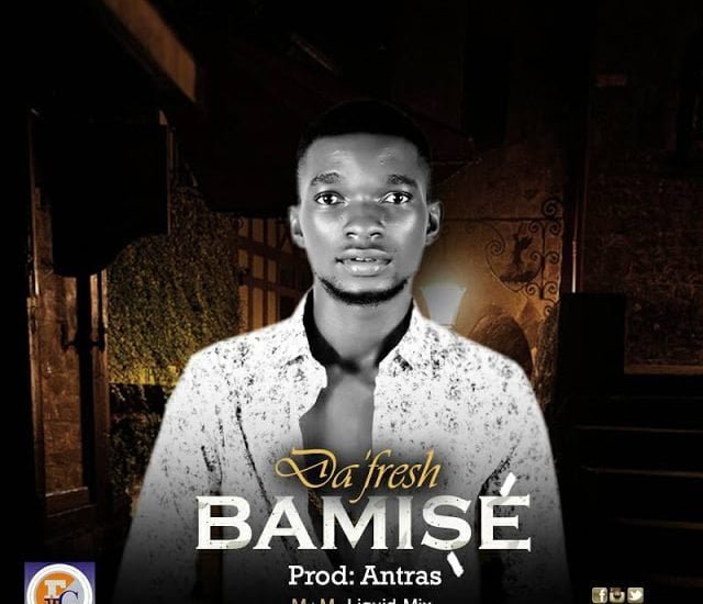 Download: Da Fresh - Bamise (Prod By Anthras)