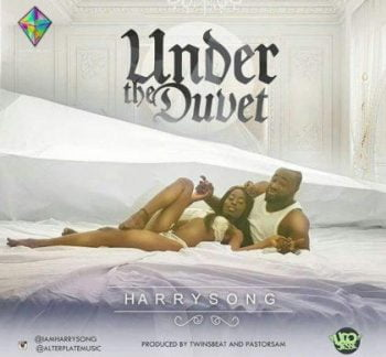 Download: Harrysong – Under The Duvet