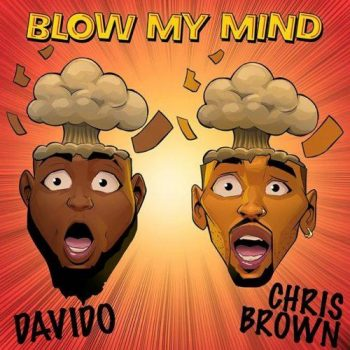 Davido x Chris Brown – Blow My Mind