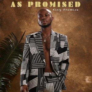 King Promise – As Promised