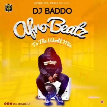 Afro Beatz To The World Mix – DJ Baddo