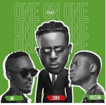 Zoro Ft. M.I x Vector – One On One (Remix)