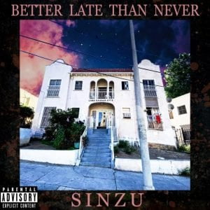 SiNZU – Better Late Than Never