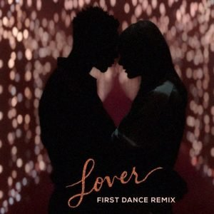Taylor Swift – Lover (First Dance Remix)